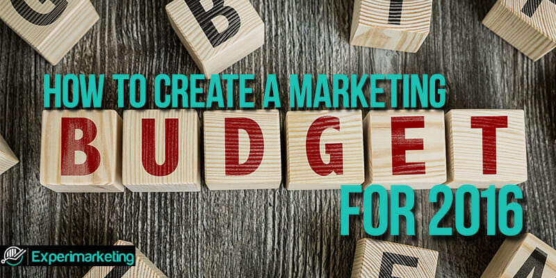 How to Create a Marketing Budget for 2016
