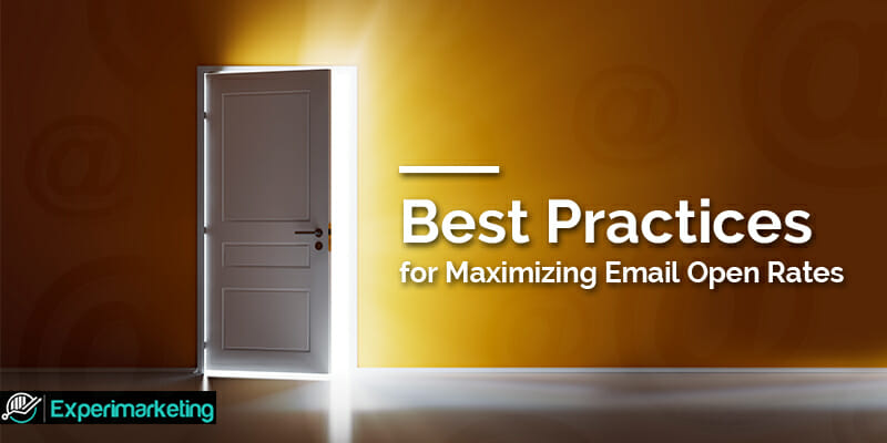 Best Practices for Maximizing Email Open Rates